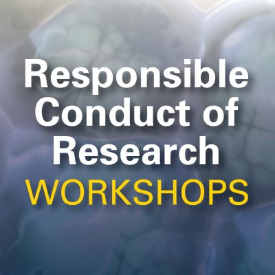 Responsible Conduct of Research Workshop